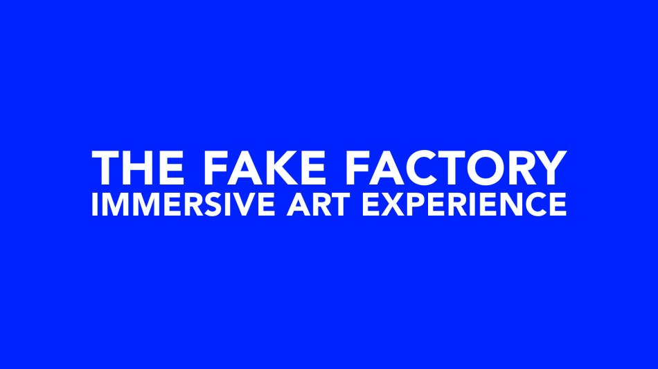 THE FAKE FACTORY IMMERSIVE ART EXPERIENCE_00005