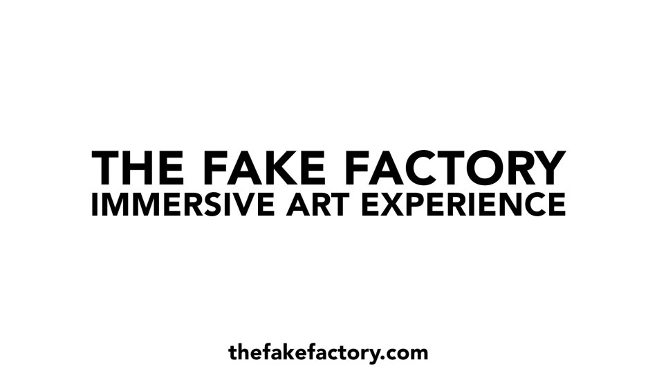 THE FAKE FACTORY IMMERSIVE ART EXPERIENCE_00009