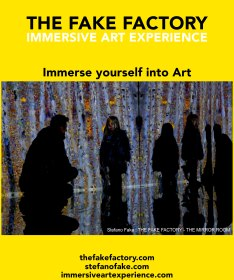 IMMERSIVE ART EXPERIENCE IMMERSIVE ART THE FAKE FACTORY 126