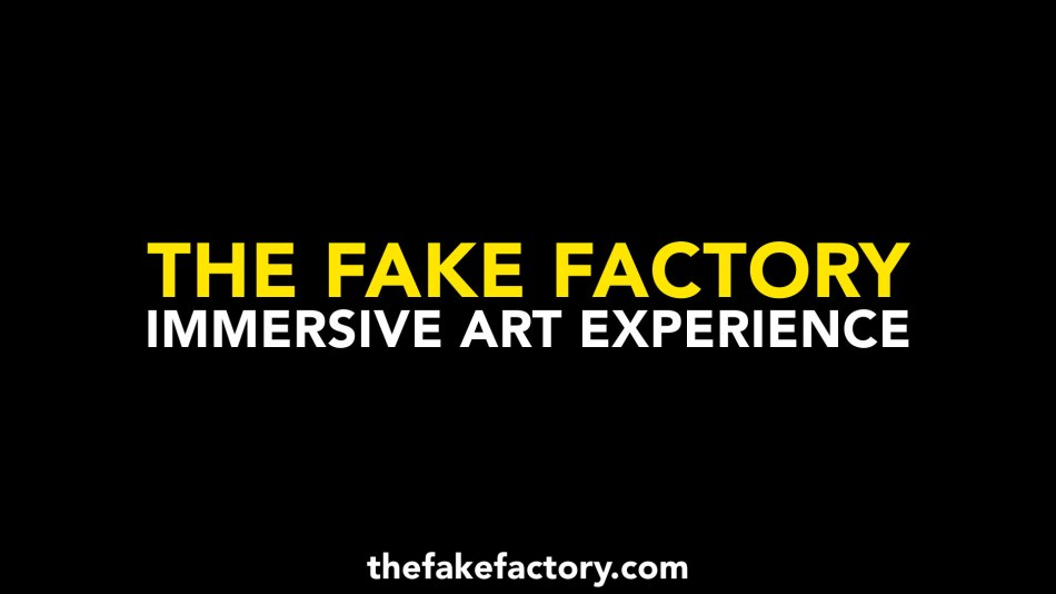 THE FAKE FACTORY IMMERSIVE ART EXPERIENCE_00008